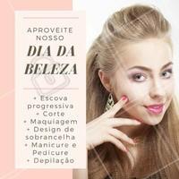Quer ficar linda? Aproveite nosso dia exclusivo de beleza, com pacotes especiais para você arrasar 😍 #diadabeleza #beautyday #ahazou #beleza #5ptz