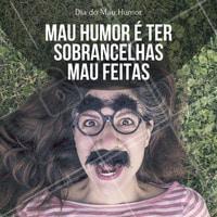 Feliz dia do Mau Humor! #DiaDoMauHumor #Ahazou #Beleza #AutoEstima #Meme #Humor