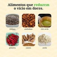 Confira aí os alimentos que reduzem a vontade de comer doces. #nutrição #alimentosaudável #ahazou #saude #beleza #bemestar #autoestima #canela #linhaça #amendoa #aveia #pimenta #chaverde #doce