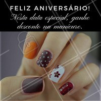 Aproveite esse desconto especial! #Aniversário #MêsDeAniversário #Parabéns #Manicure #Ahazou