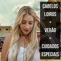 O Verão está chegando, seu cabelo precisa de cuidados especiais!  #CabeloLoiro #CuidadoEspecial #Cabelo #Salão #Beleza #Ahazou