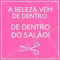 O lugar mais fácil de encontrar a beleza: no salão! 😘 #salaodebeleza #cabeleireiro #ahazou #inspiracional