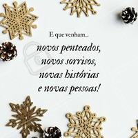 Que ano que vem seja repleto de boas coisas! #salaodebeleza #cabeleireiro #ahazou #cabelo #penteado #positividade #autoestima #beleza