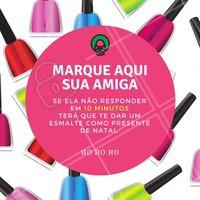 Vamos ver se a sua amiga esta esperta! #manicure #unha #esmalte #ahazou #esmaltação #automestima #beleza #unhadodia #natal
