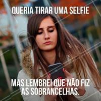 Agende seu horário e evite constrangimento, até mesmo nas selfies! 🤣😅 #sobrancelhas #designsobrancelhas #ahazou #beleza #autoestima #selfie #bemestar