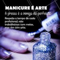 Fazer as suas unhas é uma obra de arte e a pressa pode ser inimiga da perfeição! 😉 #manicure #ahazou #beleza #unhas #esmaltes #unhasdediva #perfeição #autoestima #salaodebeleza