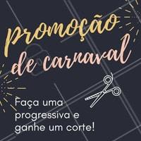 Aproveita essa promoção e vem ficar linda pra arrasar no Carnaval! 🎊 #carnaval #progressiva #ahazou #cabelos