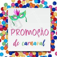 Escreva aqui suas promoções de Carnaval! 🎉🎊💇💅