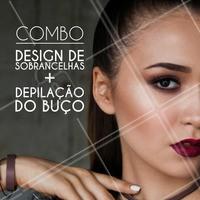 Promoção COMBO Design de sobrancelhas + depilação do buço por apenas R$ (insira o preço) #designsobrancelhas #depilação #sobrancelhas #ahazou #beleza #bemestar #autoestima #diva