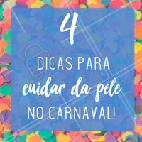 No Carnaval, o cuidado com a pele deve ser redobrado! Segue as dicas: 1. Tome sol na medida e não esqueça do protetor solar! 2. Use óculos escuros para proteger os olhos da claridade e do sol. 3. Aproveite o sono de beleza! Apesar da folia, é importante descansar para cuidar da pele. 4. Beba muita água e mantenha-se hidratada no calor 🎉 #carnaval #ahazou #cuidadoscomapele