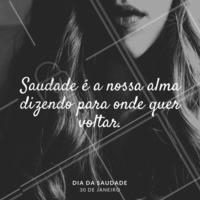 SAUDADE: aquele sentimento que faz um dia parecer uma semana. Você tem saudade de alguém? #DiaDaSaudade #Saudade #Ahazou #Amor