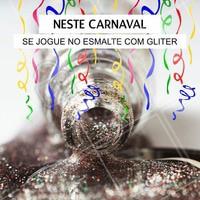 Não esqueça do gliter nesse carnaval para investir no seu look! Os esmaltes com gliter darão todo o charme! Venha agendar a sua manicure! #UnhasDecoradas #Gliter #Ahazou #Manicure #Beleza #Carnaval #Autoestima #Folia #Esmalte