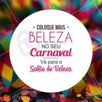 Venha agendar o seu horário para ficar linda no carnaval! #salaodebeleza #carnaval #ahazou #diva #autoestima #beleza