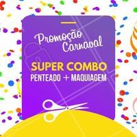 Combo perfeito para você arrasar no Carnaval! Venha agendar seu horário! #SalãoDeBeleza #Penteado #Maquiagem #Ahazou #Beleza #Autoestima #Carnaval