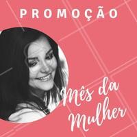 Escreva aqui suas promoções do Mês da Mulher! :) #MesDaMulher #Ahazou