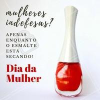 Feliz Dia das Mulheres pra todas as mulheres poderosas que de indefesas não tem nada! 💃 #DiaDaMulher #esmalte #ahazou #manicure
