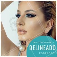 Uma combinação perfeita! Concordam? #delineado #ahazou #maquiagem #makeup #batomnude