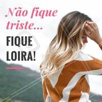 Ficar triste pra que? Vem arrasar sendo loiríssima! Agende seu horário ☎️ #loiro #ahazou #cabelo #cabeleireiro