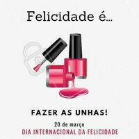 Melhor ainda: fazer as unhas no meio da semana! 🤣 #diadafelicidade #ahazou #felicidade #manicure #Unha