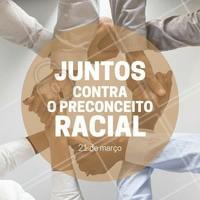Unidos contra o preconceito racial!  #contraopreconceito #ahazou #racanaoexiste