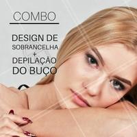 Hoje é dia de COMBO! Aproveite! 🤗  #designdesobrancelha #ahazou #combo #promoção #buço