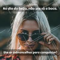 Conquiste com suas sobrancelhas lindas!  #diadobeijo #ahazou