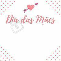 Escreva na imagem sua mensagem ou promoção de Dia das Mães! #diadasmaes #ahazou
