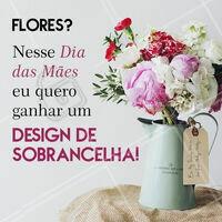 Cadê as mamães que concordam? 🙋😂 #diadasmaes #ahazou #designdesobrancelha