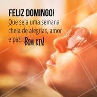 Tenha um ótimo Domingo! #ahazou #domingo #alegria #amor #paz #fimdesemana