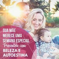 Presenteie sua mãe com um dos nossos serviços. Ela vai amar! #DiaDasMães #Mãe #Amor #AhazouMãe #Ahazou #Beleza #Autoestima