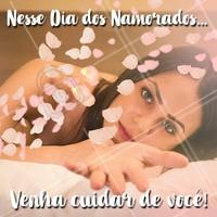 Que tal você se olhar mais nesse Dia dos Namorados? Venha se cuidar e ficar com a autoestima lá no alto pra essa data! 😍 #diadosnamorados #ahazou #amorproprio #autoestima #beleza