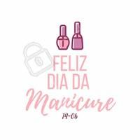 Parabéns a todas as manicures que deixam as unhas das mulheres desse mundo maravilhosas! 💅 #diadamanicure #ahazou #parabens #unhaslindas