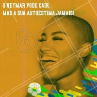O Neymar pode até cair, mas sua autoestima não. 💆🧖 #meme #ahazou #motivacional #mulher #futebol #torcida #ahazounacopa
