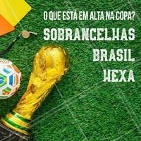 Todo mundo na torcida, já sabe o que está em alta na Copa? #hexa #ahazousobrancelhas #torcida #ahazou #brasil #ahazounacopa