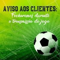 Voltaremos a atender após o jogos. Vai Brasil. #torcida #ahazounacopa #brasil #ahazou
