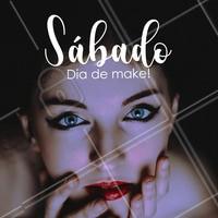 Um ótimo sábado para você! Que tal agendar uma make? #maquiagem #make #ahazou #sabado #semanal