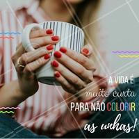 Colorir as unhas é tudo de bom! 😍 #unhas #esmalte #ahazou #motivacional