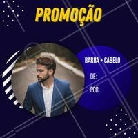 Promoção Corte+ Barba 🕺🤑 #barbearia #ahazoubarbearia #ahazou  #barba #promoção