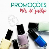 Aproveite nossos precinhos especiais do mês de Julho! #unha #ahazou #manicureahazou #promocao #manicure