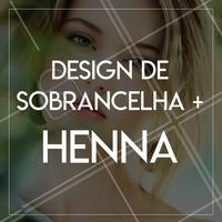 Aproveite esse combo e embeleze seu olhar! 😉 #designdesobrancelha #ahazou #henna