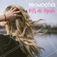 Agosto chegou e os precinhos especiais também! Aproveite!  #promocional #ahazou #cabelo