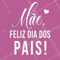 """Fica aqui nossa homenagem para todas as """"pães"""": mães que são pais ao mesmo tempo! Vocês são incríveis, feliz dia dos Pais! 👸💕 #diadospais #ahazou #pais #maesolteira"""