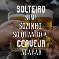 Essa sim é uma companheira fiel! 😂 Feliz Dia dos Solteiros pros sortudos, digo, solteiros por aí! ;) #DiadosSolteiros #ahazou #ahazoubarbearia #barbearia #cerveja #meme