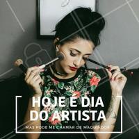 Hoje é dia do artista. Parabéns para todos os maquiadores que fazem arte! #maquiador #ahazou #diadoartista