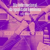 Dia Internacional da Igualdade Feminina. #mulher #diainternacionaldaigualdadefeminina #ahazou #girlpower