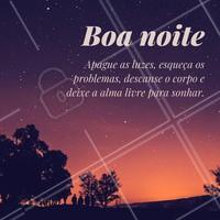 Boa noite, esqueça os problemas e durma bem. Amanhã é um novo dia. #boanoite #ahazou #novodia #motivacional