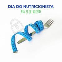 31 de Agosto. Dia do Nutricionista. Saúde em primeiro lugar. #nutricao #ahazousaude #bemestar #diadonutricionista #alimentacao #ahazou #nutricionista #31deagosto