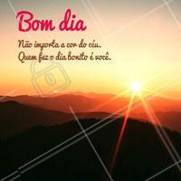 Bom dia ! Quem faz o dia bonito é você, aproveite. #bomdia #motivacional #ahazou #melhordia #cuidados
