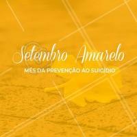 Setembro Amarelo, mês da prevenção ao suicídio. #setembroamarelo #ahazou #amarelo #vida