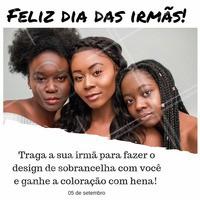 Venha comemorar o dia da irmã ficando mais bonita! Marque o seu horário. #diadairma #ahazou #sobrancelha #promocao #mulheres